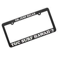 T&C Frame  EH JUST RELAX license plate frames