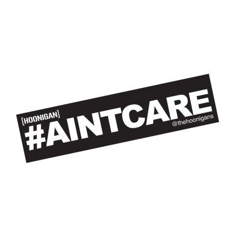HOONIGAN  #AINTCARE STICKER