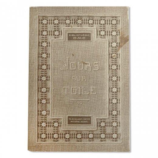 フランス 1930年 D.M.C. 刺繍図案 ドロンワークアンティーク本 LES JOURS SUR TOILE