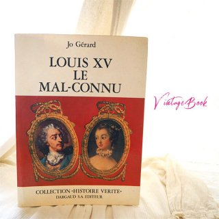 フランス蚤の市より 1968年 ヴィンテージ本【VOUIS XV ルイ15世 歴史の真実 】
