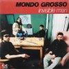 Mondo Grosso / Invisible Man