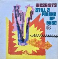 Incognito / Still A Friend Of Mine