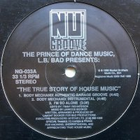 The Prince Of Dance Music, L.B. Bad / The True Story Of House Music