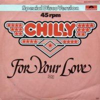 Chilly / For Your Love