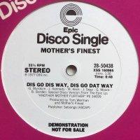 Mother's Finest / Dis Go Dis Way, Dis Go Dat Way
