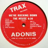 Adonis / We're Rocking Down The House