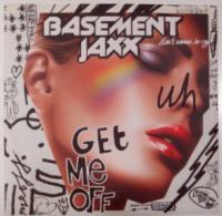 Basement Jaxx / Get Me Off