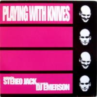 Stereo Jack / Playing With Knives