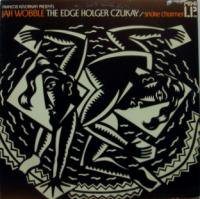 Jah Wobble & The Edge & Holger Czukay / Snake Charmer