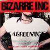 Bizarre Inc / Agroovin'
