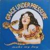 Grace Under Pressure / Make My Day