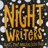 The Night Writers / Let The Music