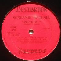 Screamin' Rachael / Rock Me