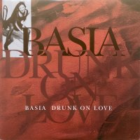 Basia / Drunk On Love
