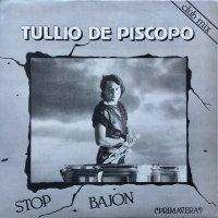 Tullio De Piscopo / Stop Bajon..