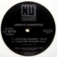 Groove Committee / I Want You To Know