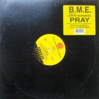 B.M.E. Featuring Leroy Burgess / Pray