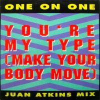 One On One / You're My Type