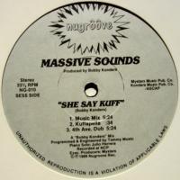 Massive Sounds / She Say Kuff