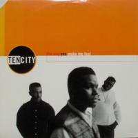 Ten City / The Way You Make Me Feel c/w Say Something
