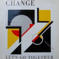 Change / Let's Go Together