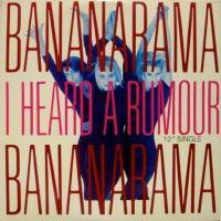 Bananarama / I Heard A Rumour