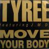 Tyree Featuring J.M.D. Move Your Body