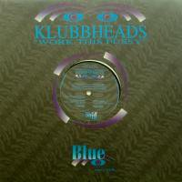 Klubbheads / Work This Pussy c/w Klubbhopping