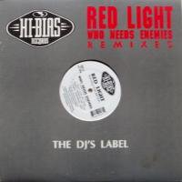 Red Light Featuring Tyler Watson / Who Needs Enemies