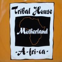 Tribal House / Motherland -A-FRI-CA-