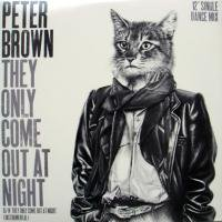 Peter Brown / They Only Come Out At Night