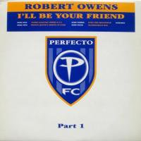 Robert Owens / I'll Be Your Friend