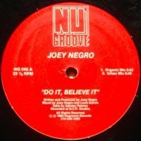 Joey Negro / Do It, Believe It