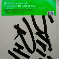 Ruffneck Feat. Yavahn / Everybody Be Somebody
