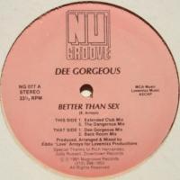 Dee Gorgeous / Better Than Sex