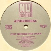 Aphrodisiac / Just Before The Dawn