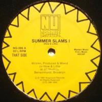 How & Little / Summer Slams I