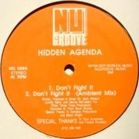 Hidden Agenda / Don't Fight It c/w You Can't Run