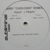 "Harry ""Choo-Choo"" Romero / Hazin' + Phazin'"