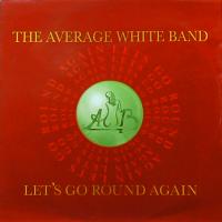 THE AVERAGE WHITE BAND - Let's Go Round Again (12
