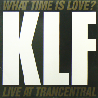 THE KLF featuring THE CHILDREN OF THE REVOLUTION - What Time Is Love?