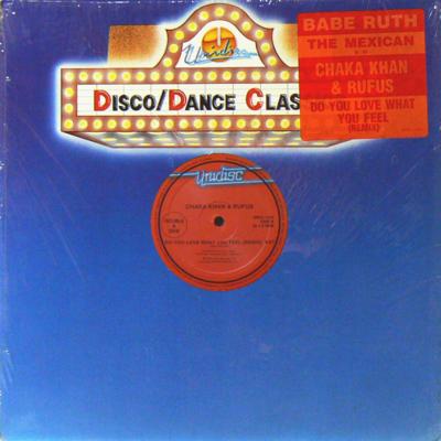 BABE RUTH - The Mexican (c/w) CHAKA KHAN & RUFUS - Do You Love What You Feel (Remix)