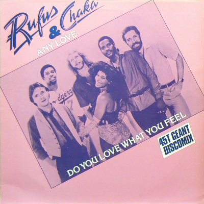 RUFUS and CHAKA - Any Love (c/w) Do You Love What You Feel