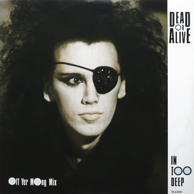 DEAD OR ALIVE - In Too Deep (Off Yer Mong Mix)