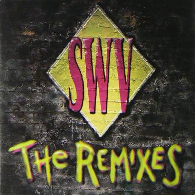 SWV (SISTERS WITH VOICES) / The Remixes