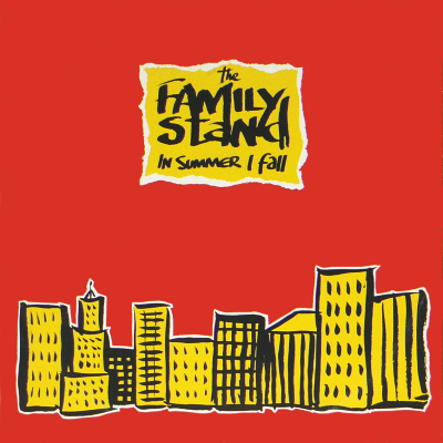 THE FAMILY STAND - In Summer I Fall (c/w) Ghetto Heaven