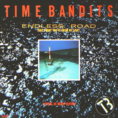 TIME BANDITS - Endless Road (And I Want You Know My Love) (Special Re-Mixed Version)