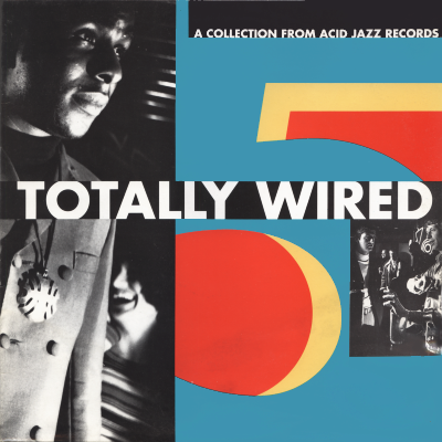 VARIOUS ARTISTS / Totally Wired 5 - A Collection From Acid Jazz Records