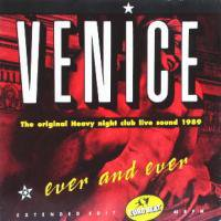 VENICE - Ever and Ever