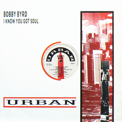 BOBBY BYRD - I Know You Got Soul (c/w) Hot Pants ... I'm Coming, Coming, I'm Coming